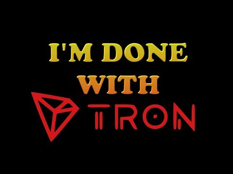 I'M DONE WITH TRON!