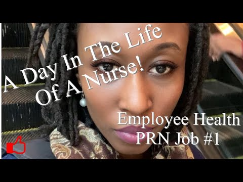 A Day In The Life Of A Nurse: Employee Health PRN Job #1