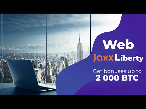 Jaxx Liberty announced a Web Crypto Wallet | Get bonuses up to 2 000 BTC