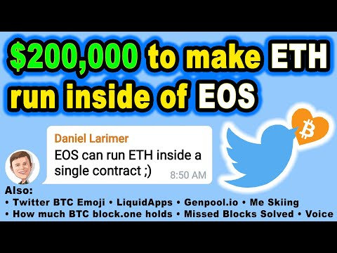 🔵 $200,000 to Make ETH Run Inside EOS Smart Contract, Twitter Bitcoin Emoji, Voice KYC w/Real Names
