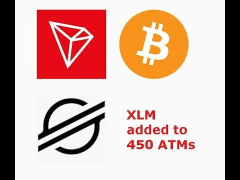 TRON being shilled by Bitcoin Maxis, XLM added to 450 ATMs, livestream recap
