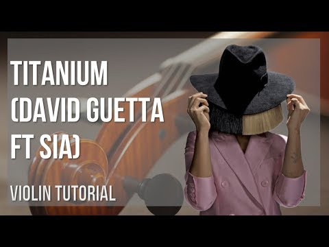How to play Titanium by David Guetta ft Sia on Violin (Tutorial)