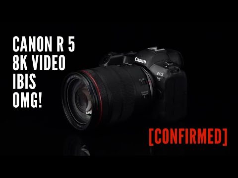 It's Official! EOS R5 Confirmed by Canon. 8K Video and IBIS!