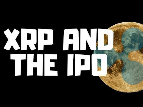 Ripple's IPO will boost all of Cryptocurrency and launch #XRP price to the moon – Is that the plan?