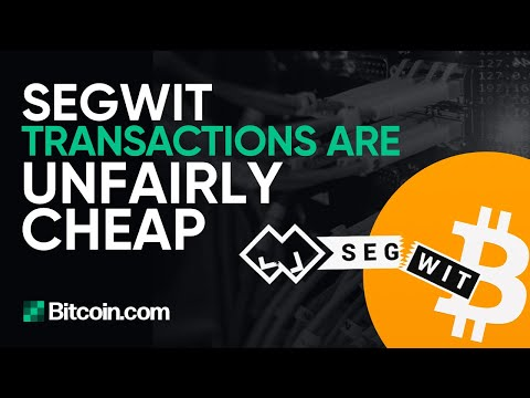 SegWit Transactions Are Unfairly Cheap