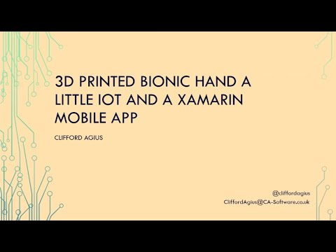 3D printed Bionic Hand a little IOT and a Xamarin Mobile App – Clifford Agius