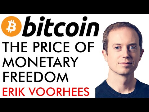 Bitcoin The Price of Monetary Freedom 🔥 Erik Voorhees 🔥