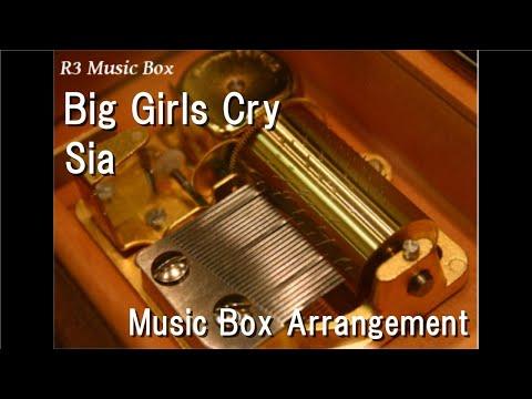 Big Girls Cry/Sia [Music Box]