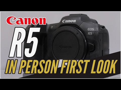 Canon EOS R5 In Person First Look – See It Here FIRST!