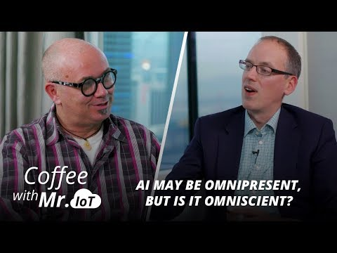 Coffee with Mr. IoT: Dave Kuder–AI may be omnipresent, but is it omniscient?