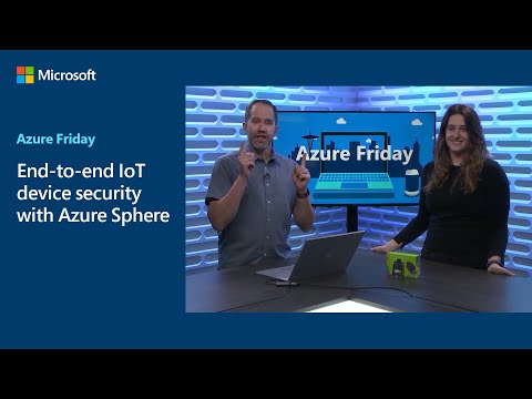 End-to-end IoT device security with Azure Sphere | Azure Friday