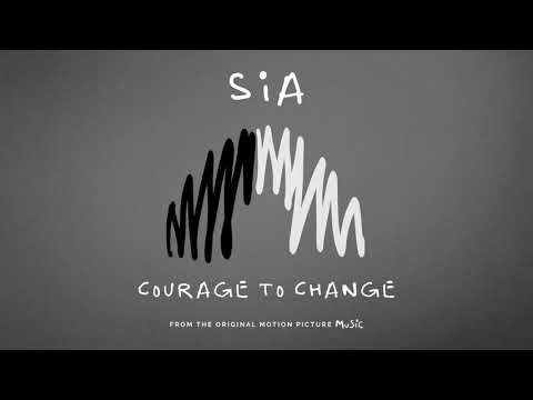 Sia – Courage To Change (from the motion picture Music)
