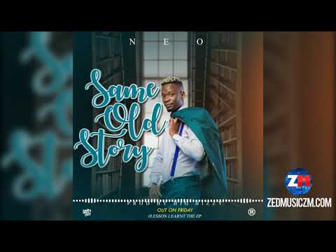 Neo – Same Old Story [Official Audio] || #ZedMusic