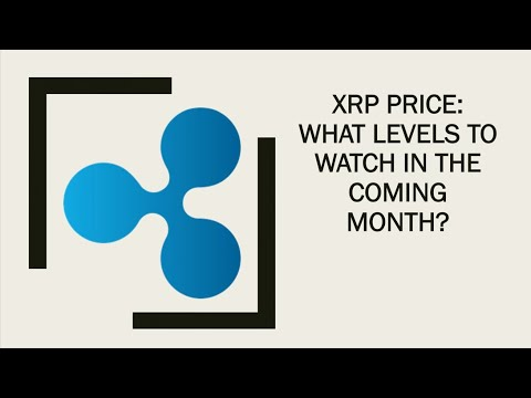 XRP Price: What Levels To Watch In The Coming Month?