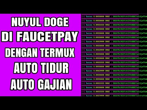 Nuy*l Doge Faucetpay Di Termux   Auto Tidur Auto Gajian