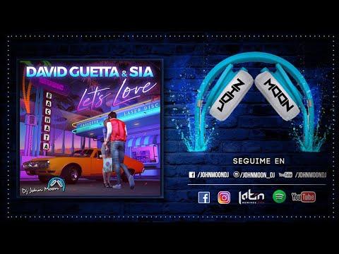 LET'S LOVE (Bachata Remix DJ John Moon) – Sia & David Guetta