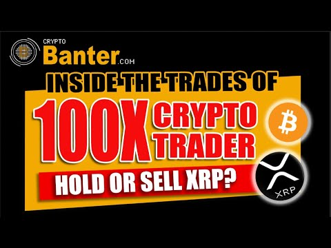 BREAKING: INSIDE THE TRADES OF 100X CRYPTO TRADER. HOLD/BUY/SELL XRP?