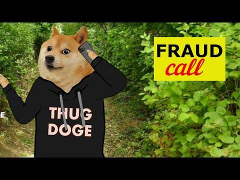 Fraud call-  Thug doge