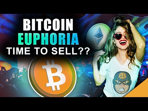 Bitcoin Euphoria Sets In (Time To Sell Your Crypto?)