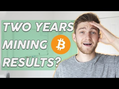 Mining Bitcoin for Two Years. WORTH IT?