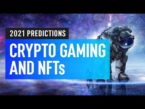NFT & Crypto Gaming 2021 Predictions & Forecast