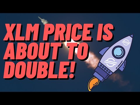 XLM STELLAR IS ABOUT TO DOUBLE IN PRICE! XLM Stellar Price Prediction + Analysis + News!