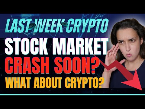 Stock Market Crash Soon? (What About Crypto?) – Last Week Crypto