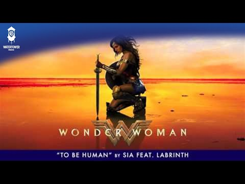 Wonder Woman Official Soundtrack   To Be Human – Sia feat. Labrinth   WaterTower