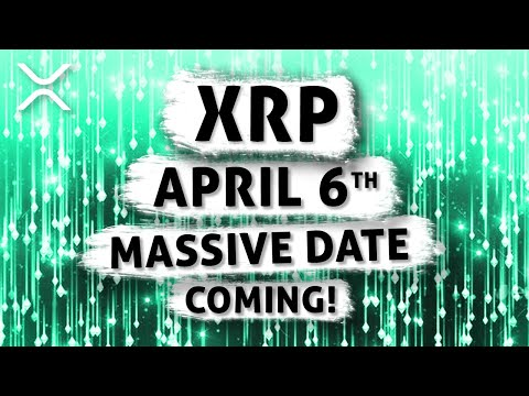 XRP Ripple | April 6th: MASSIVE Date for XRP (What's Next) XRP Price Prediction | Breaking XRP News!