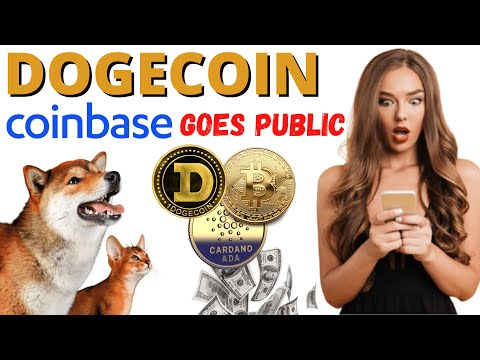 Dogecoin News: Coinbase goes Public, Doge 2nd Best crypto, Cardano 1st?