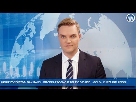 Bitcoin Prognose 130.000 Dollar, Dax im Aufwärtstrend, Gold vor Widerständen