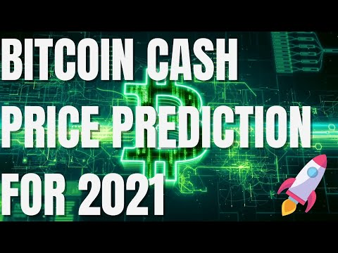 Bitcoin Cash Price Prediction 2021 – BCH Crypto Price Prediction – BCH Coin Price Forecast 2021