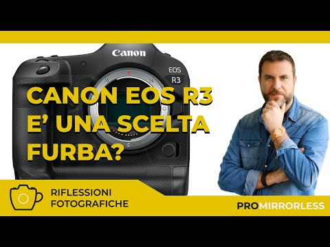 CANON EOS R3 – E' UNA MOSSA FURBA DA PARTE DI CANON?