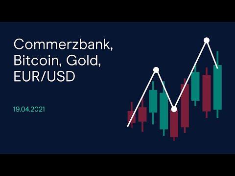 Commerzbank, Bitcoin, Gold, EUR/USD (CMC BBQ 19.04.21)