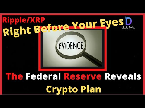 Ripple/XRP-The Federal Reserve Reveal Crypto Plan Is Unfolding Before Our  Eyes,XRP-All The Money