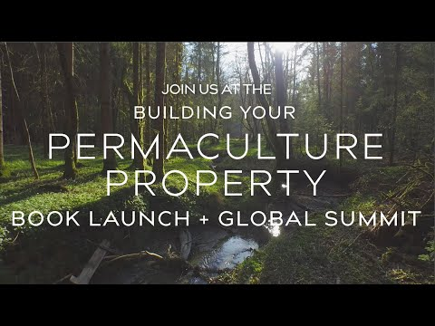 April 25th: Live at The Building your Permaculture Property 2021 Global Summit