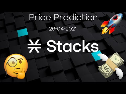 🚀 Stacks – STX   Analysis 🧐   Price Prediction 💵   26-04-2021 🗓