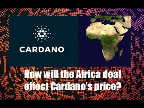 Cardano(ADA)'s Africa deal. What I think and the price implications
