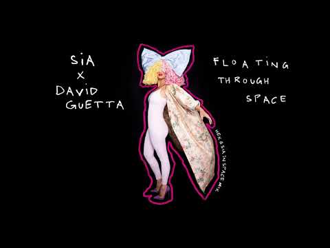 Sia – Floating Through Space (Hex & Sia In Space Mix)