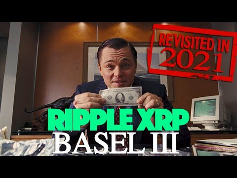 Ripple XRP: Basel III – How It Will Make XRP Hodlers Filthy Rich & It Could Be By Jun. 2021