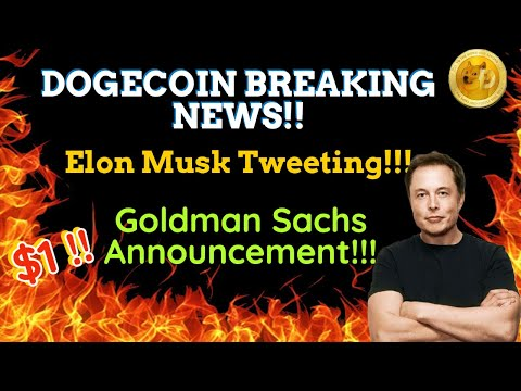 DOGECOIN BREAKING NEWS!!! ELON MUSK TWEETING !!! GOLDMAN SACHS ANNOUNCEMENT!!! THIS IS BIG !!
