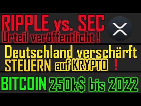 WICHTIG ! Deutschland verschärft Steuern auf Krypto | RIPPLE XRP vs SEC | BITCOIN 250k bis 2022