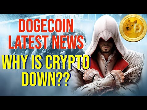 DOGECOIN LATEST NEWS !!! WHY IS CRYPTO DOWN??