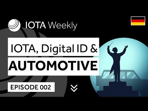 IOTAWeekly 002: IOTA, Digitale Identitäten und die Automobil-Industrie