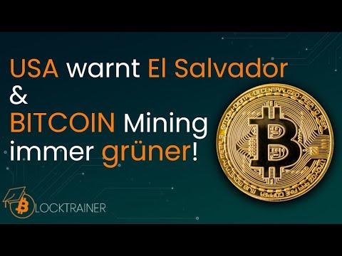 USA warnen El Salvador & BITCOIN Mining immer grüner!