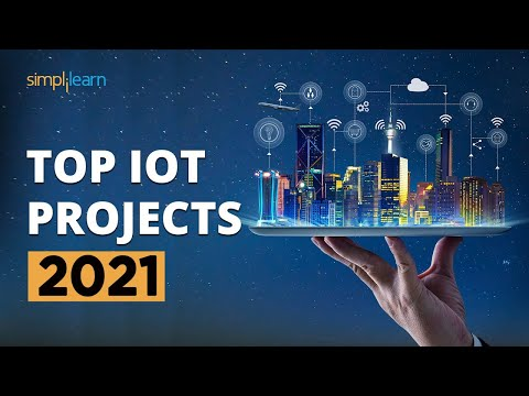 Top IoT Projects 2021 | Useful IoT Devices | Smart IoT Projects | IoT Applications | Simplilearn