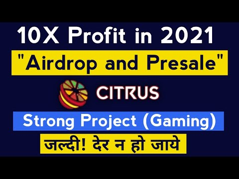 10X Profit Coin ! Best Cryptocurrency To Invest 2021  Citrus Token | Free Airdrop and Presale