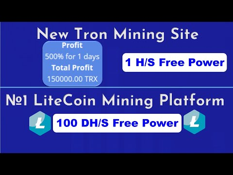 New Free Tron Mining Site 2021   Lite coin Mining Site   100 DH/s Free Power   Earn Money online