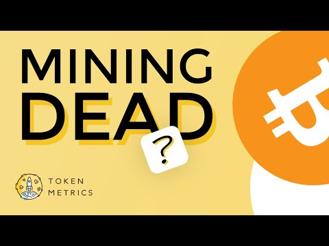 Is Cryptocurrency Mining Dead? Future of Crypto Mining? Where are Miners Going? Token Metrics AMA