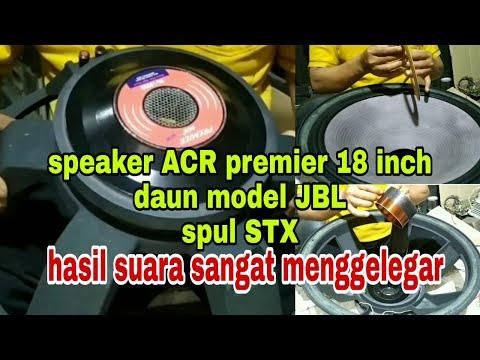 Modifikasi speaker ACR Premier 18 inch dengan daun JBL spul STX